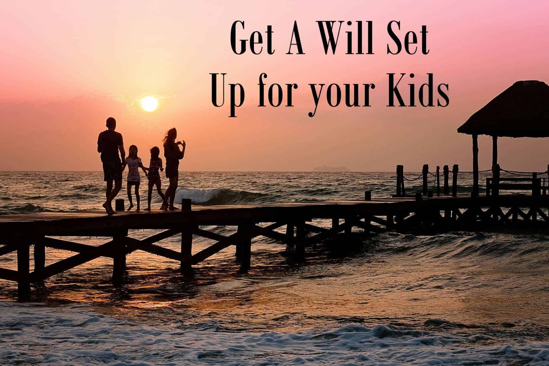 Wills set up for your kids