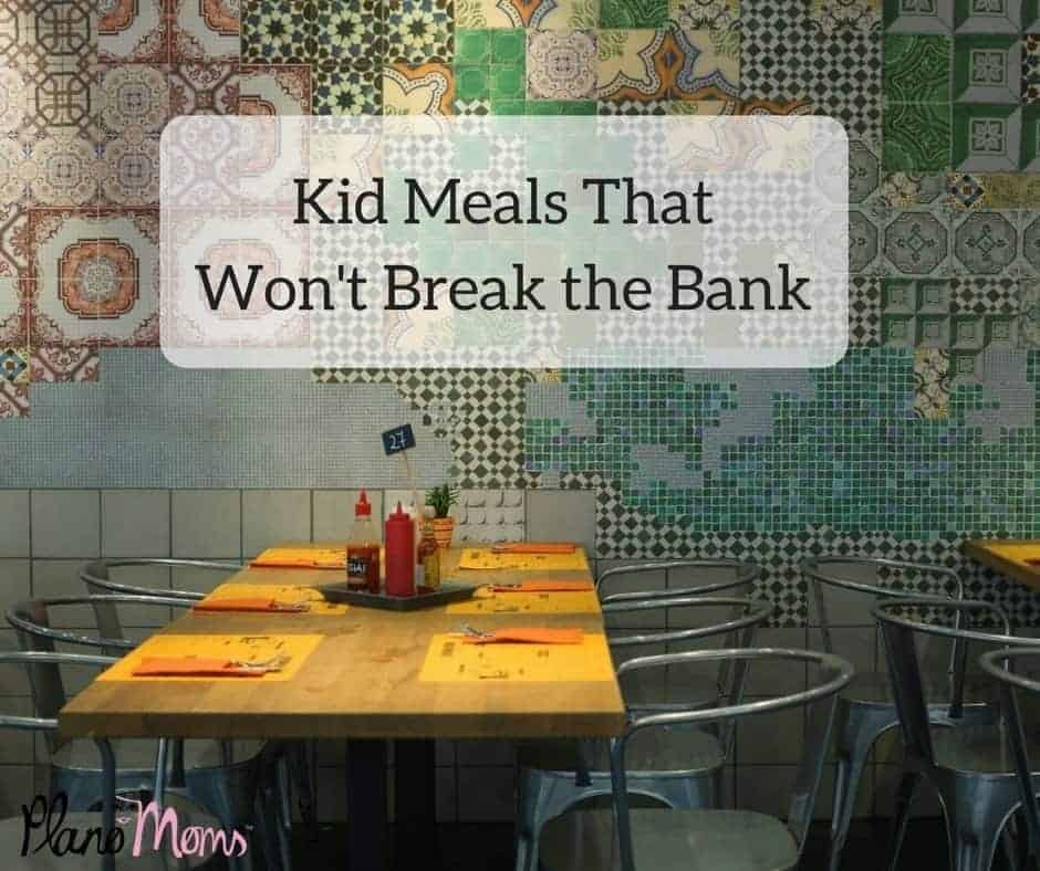 Kid Meals ThatWon't Break the Bank