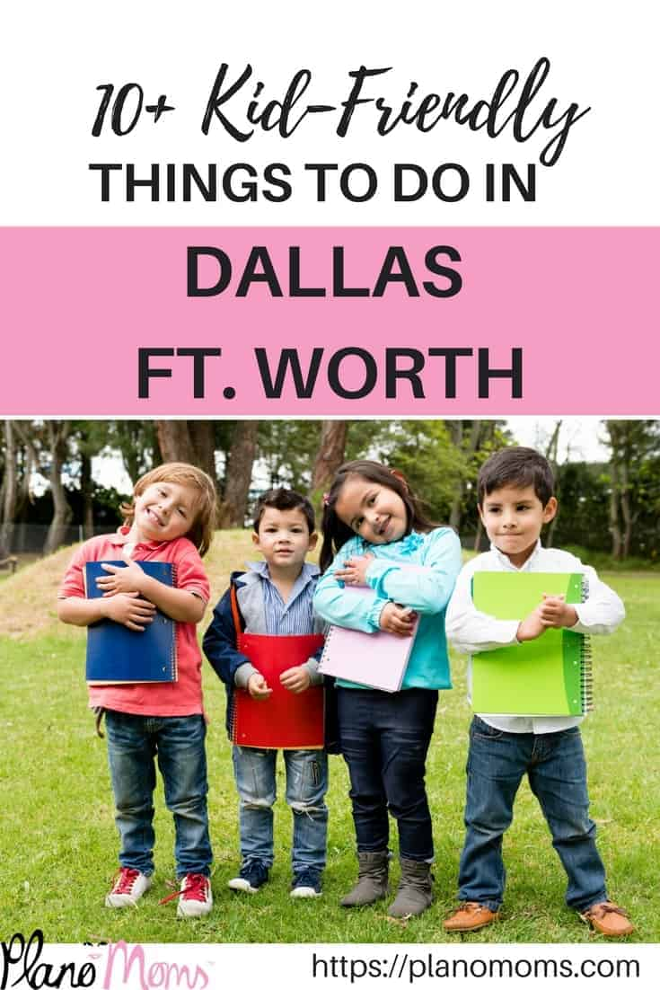 10+ Kid friendly things to do in Dallas Ft. Worth