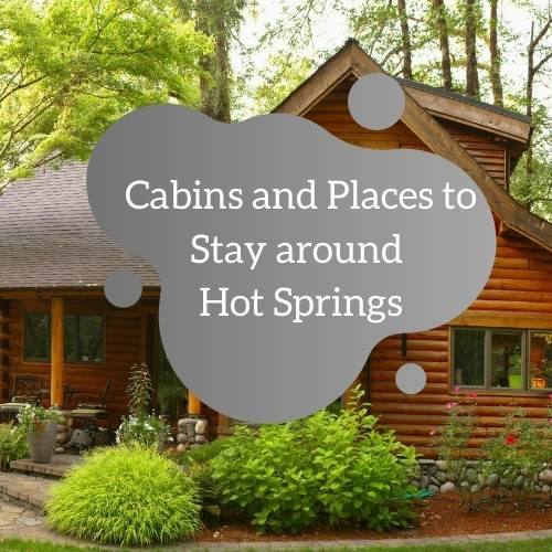 Cabins and Places to Stay around Hot Springs